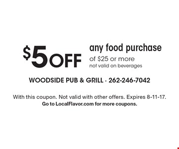 $5 OFF any food purchase of $25 or more not valid on beverages. With this coupon. Not valid with other offers. Expires 8-11-17.Go to LocalFlavor.com for more coupons.