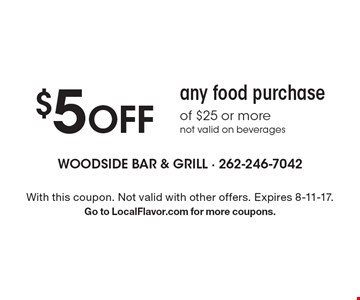 $5 OFF any food purchase of $25 or more. Not valid on beverages. With this coupon. Not valid with other offers. Expires 8-11-17.Go to LocalFlavor.com for more coupons.