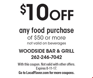 $10 OFF any food purchase of $50 or more. Not valid on beverages. With this coupon. Not valid with other offers. Expires 8-11-17. Go to LocalFlavor.com for more coupons.