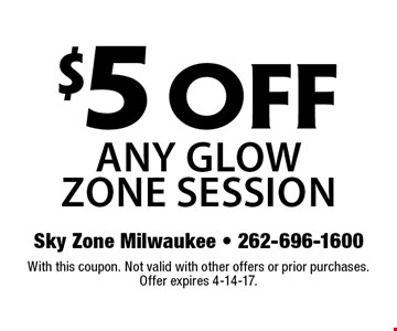 $5 off any glow zone session. With this coupon. Not valid with other offers or prior purchases. Offer expires 4-14-17.