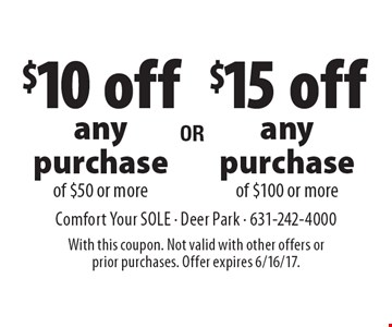 $10 off any purchase of $50 or more OR $15 off any purchase of $100 or more. With this coupon. Not valid with other offers or prior purchases. Offer expires 6/16/17.