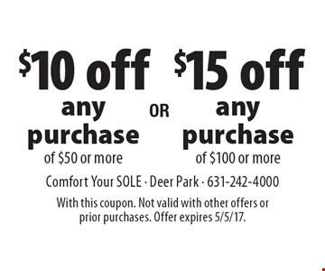$10 off any purchase of $50 or more. $15 off any purchase of $100 or more. With this coupon. Not valid with other offers or prior purchases. Offer expires 5/5/17.