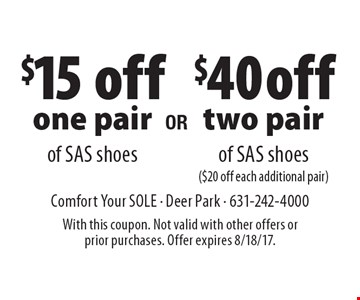 $15 off one pair of SAS shoes. $40 off two pair of SAS shoes ($20 off each additional pair). With this coupon. Not valid with other offers or prior purchases. Offer expires 8/18/17.