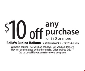 $10 off any purchase of $30 or more. With this coupon. Not valid on holidays. Not valid on delivery. May not be combined with other offers. Offer expires 9/8/17. Go to LocalFlavor.com for more coupons.