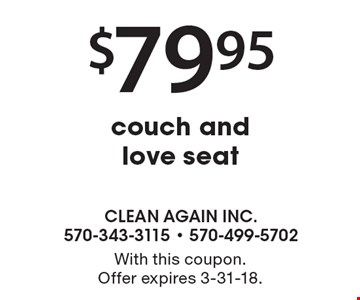 $79.95 couch and love seat. With this coupon. Offer expires 3-31-18.