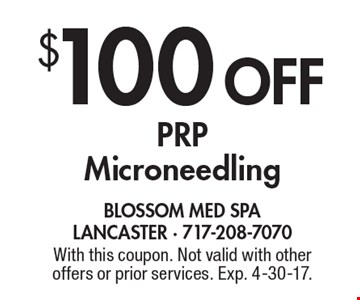 $100 Off PRP Microneedling. With this coupon. Not valid with other offers or prior services. Exp. 4-30-17.
