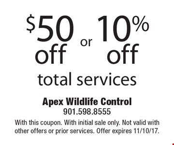$50 off OR 10% off total services. With this coupon. With initial sale only. Not valid with other offers or prior services. Offer expires 11/10/17.