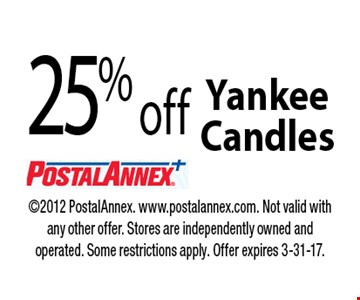 25% off Yankee Candles. 2012 PostalAnnex. www.postalannex.com. Not valid with any other offer. Stores are independently owned and operated. Some restrictions apply. Offer expires 3-31-17.