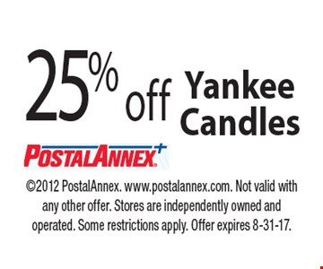25% off Yankee Candles. 2012 PostalAnnex. www.postalannex.com. Not valid with any other offer. Stores are independently owned and operated. Some restrictions apply. Offer expires 8-31-17.
