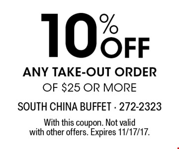 10% Off any take-out order of $25 or more. With this coupon. Not valid with other offers. Expires 11/17/17.