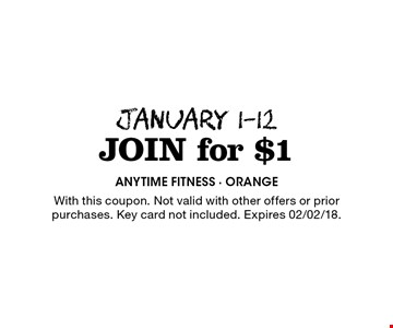 join for $1 JANUARY 1-12. With this coupon. Not valid with other offers or prior purchases. Key card not included. Expires 02/02/18.