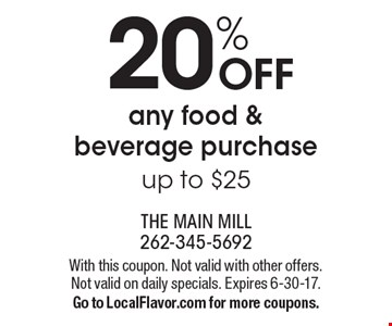 20% OFF any food & beverage purchase up to $25. With this coupon. Not valid with other offers. Not valid on daily specials. Expires 6-30-17.Go to LocalFlavor.com for more coupons.