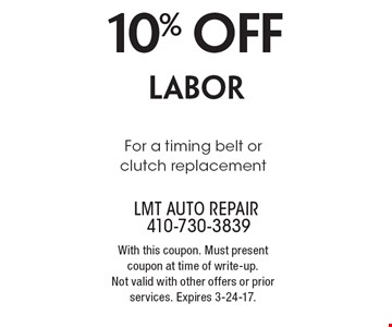 10% off labor For a timing belt or clutch replacement. With this coupon. Must present coupon at time of write-up.Not valid with other offers or prior services. Expires 3-24-17.