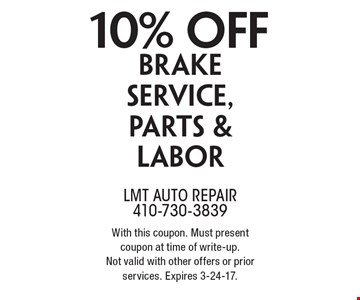 10% off brake service, parts & labor. With this coupon. Must present coupon at time of write-up.Not valid with other offers or prior services. Expires 3-24-17.