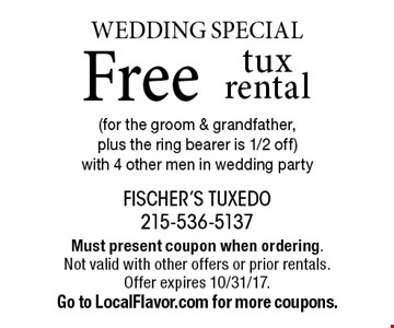 Wedding Special Free tux rental (for the groom & grandfather, plus the ring bearer is 1/2 off) with 4 other men in wedding party. Must present coupon when ordering. Not valid with other offers or prior rentals. Offer expires 10/30/17.Go to LocalFlavor.com for more coupons.