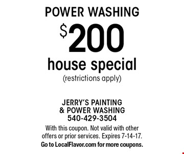 POWER WASHING $200 house special (restrictions apply). With this coupon. Not valid with other offers or prior services. Expires 7-14-17.Go to LocalFlavor.com for more coupons.