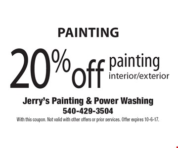 Painting. 20% off painting interior/exterior. With this coupon. Not valid with other offers or prior services. Offer expires 10-6-17.