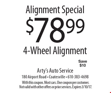 Alignment Special. $78.99 for 4-Wheel Alignment. Save $10. With this coupon. Most cars. One coupon per customer.Not valid with other offers or prior services. Expires 3/10/17.