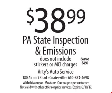 $38.99 for PA State Inspection & Emissions. Does not include stickers or MCI charges. Save $20. With this coupon. Most cars. One coupon per customer. Not valid with other offers or prior services. Expires 3/10/17.