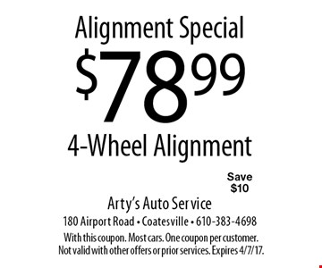 Alignment Special. $78.99 4-Wheel Alignment. Save $10. With this coupon. Most cars. One coupon per customer. Not valid with other offers or prior services. Expires 4/7/17.