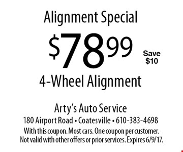 Alignment Special $78.99 4-Wheel Alignment Save $10. With this coupon. Most cars. One coupon per customer. Not valid with other offers or prior services. Expires 6/9/17.