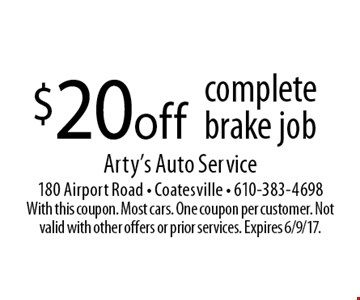 $20off complete brake job. With this coupon. Most cars. One coupon per customer. Not valid with other offers or prior services. Expires 6/9/17.