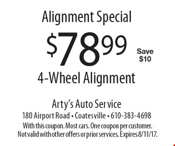 Alignment Special. $78.99 4-Wheel Alignment. Save $10. With this coupon. Most cars. One coupon per customer. Not valid with other offers or prior services. Expires 8/11/17.