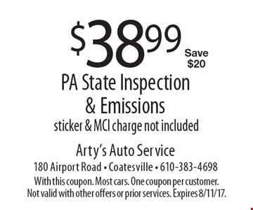 $38.99 PA State Inspection & Emissions. Sticker & MCI charge not included. Save $20. With this coupon. Most cars. One coupon per customer. Not valid with other offers or prior services. Expires 8/11/17.