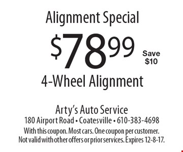 Alignment Special. $78.99 for 4-Wheel Alignment. Save $10. With this coupon. Most cars. One coupon per customer. Not valid with other offers or prior services. Expires 12-8-17.