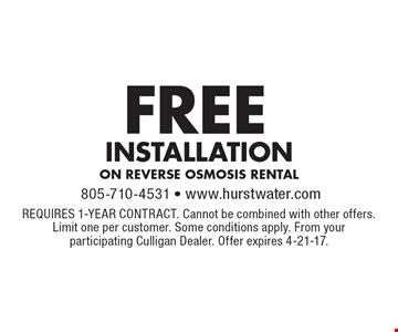 Free Installation On Reverse Osmosis Rental. Requires 1-year contract. Cannot be combined with other offers. Limit one per customer. Some conditions apply. From your participating Culligan Dealer. Offer expires 4-21-17.
