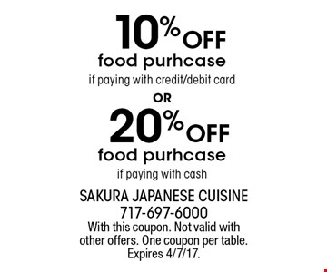 20% Off food purchase if paying with cash OR 10% Off food purchase if paying with credit/debit card. With this coupon. Not valid with other offers. One coupon per table. Expires 4/7/17.