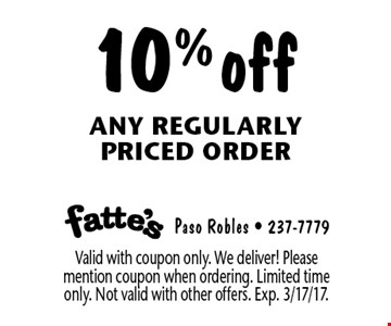 10% off any regularly priced order. Valid with coupon only. We deliver! Please mention coupon when ordering. Limited time only. Not valid with other offers. Exp. 3/17/17.