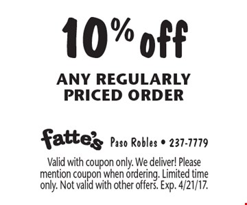 10% off any regularly priced order. Valid with coupon only. We deliver! Please mention coupon when ordering. Limited time only. Not valid with other offers. Exp. 4/21/17.