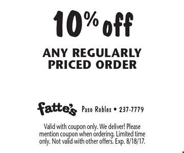 10% off any regularly priced order. Valid with coupon only. We deliver! Please mention coupon when ordering. Limited time only. Not valid with other offers. Exp. 8/18/17.