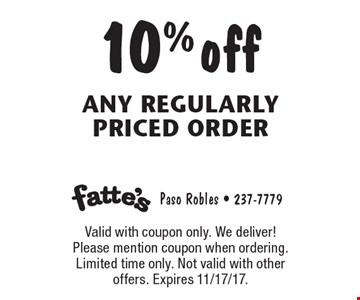 10% off any regularly priced order. Valid with coupon only. We deliver! Please mention coupon when ordering. Limited time only. Not valid with other offers. Expires 11/17/17.