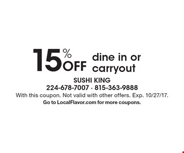 15% Off dine in or carryout. With this coupon. Not valid with other offers. Exp. 10/27/17. Go to LocalFlavor.com for more coupons.
