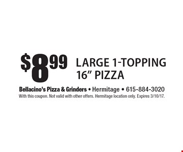 $8.99 large 1-topping 16