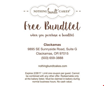 Free Bundtlet when you purchase a bundlet. Expires 2/28/17. Limit one coupon per guest. Cannot be combined with any other offer. Redeemable only at the bakery listed. Must be claimed in-bakery during normal business hours. No cash value.