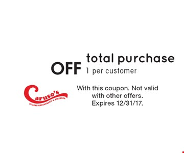 10% Off total purchase, 1 per customer. With this coupon. Not valid with other offers. Expires 12/31/17.