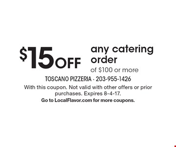 $15 Off any catering order of $100 or more. With this coupon. Not valid with other offers or prior purchases. Expires 8-4-17. Go to LocalFlavor.com for more coupons.