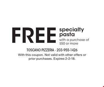 Free specialty pasta with a purchase of $50 or more. With this coupon. Not valid with other offers or prior purchases. Expires 2-2-18.