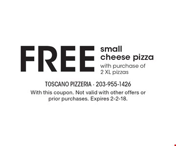 Free small cheese pizza with purchase of2 XL pizzas. With this coupon. Not valid with other offers or prior purchases. Expires 2-2-18.