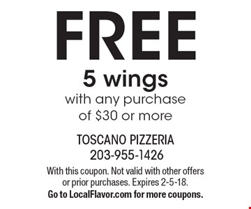 FREE 5 wings with any purchase of $30 or more. With this coupon. Not valid with other offers or prior purchases. Expires 2-5-18. Go to LocalFlavor.com for more coupons.