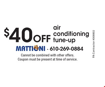 $40 Off air conditioningtune-up. Cannot be combined with other offers. Coupon must be present at time of service.