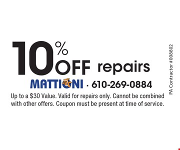 10% Off repairs. Up to a $30 Value. Valid for repairs only. Cannot be combined with other offers. Coupon must be present at time of service.