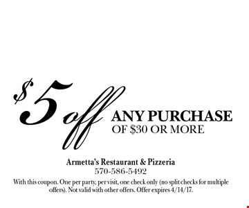 $5 off any purchase of $30 or more. With this coupon. One per party, per visit, one check only (no split checks for multiple offers). Not valid with other offers. Offer expires 4/14/17.