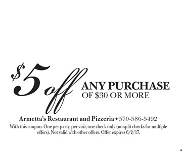 $5 off any purchase of $30 or more. With this coupon. One per party, per visit, one check only (no split checks for multiple offers). Not valid with other offers. Offer expires 6/2/17.