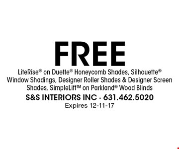 Free LiteRise on Duette Honeycomb Shades, Silhouette Window Shadings, Designer Roller Shades & Designer Screen Shades, SimpleLift on Parkland Wood Blinds. Expires 12-11-17