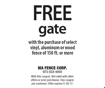 Free gate with the purchase of select vinyl, aluminum or wood fence of 150 ft. or more. With this coupon. Not valid with other offers or prior purchases. One coupon per customer. Offer expires 5-30-17.