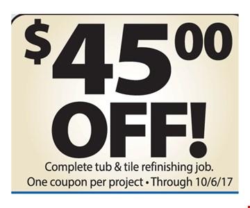 $45 off complete tub & tile refinishing job